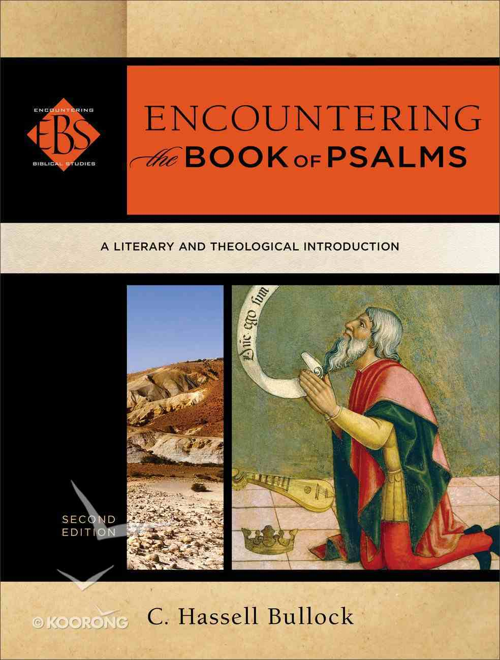 Encountering the Book of Psalms : A Literary and Theological Introduction (2nd Edition) (Encountering Biblical Studies Series) Paperback