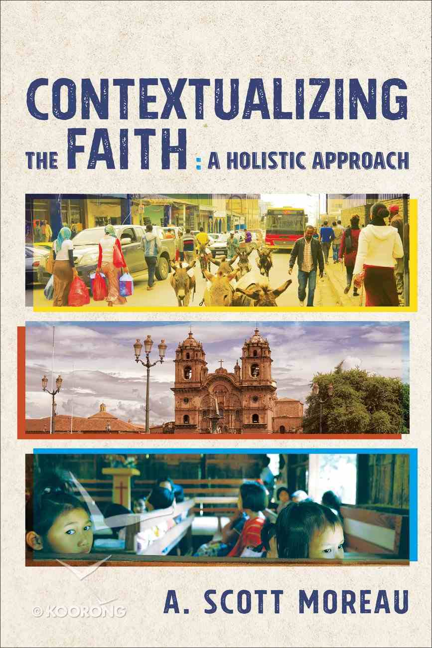Contextualizing the Faith: A Holistic Approach Paperback
