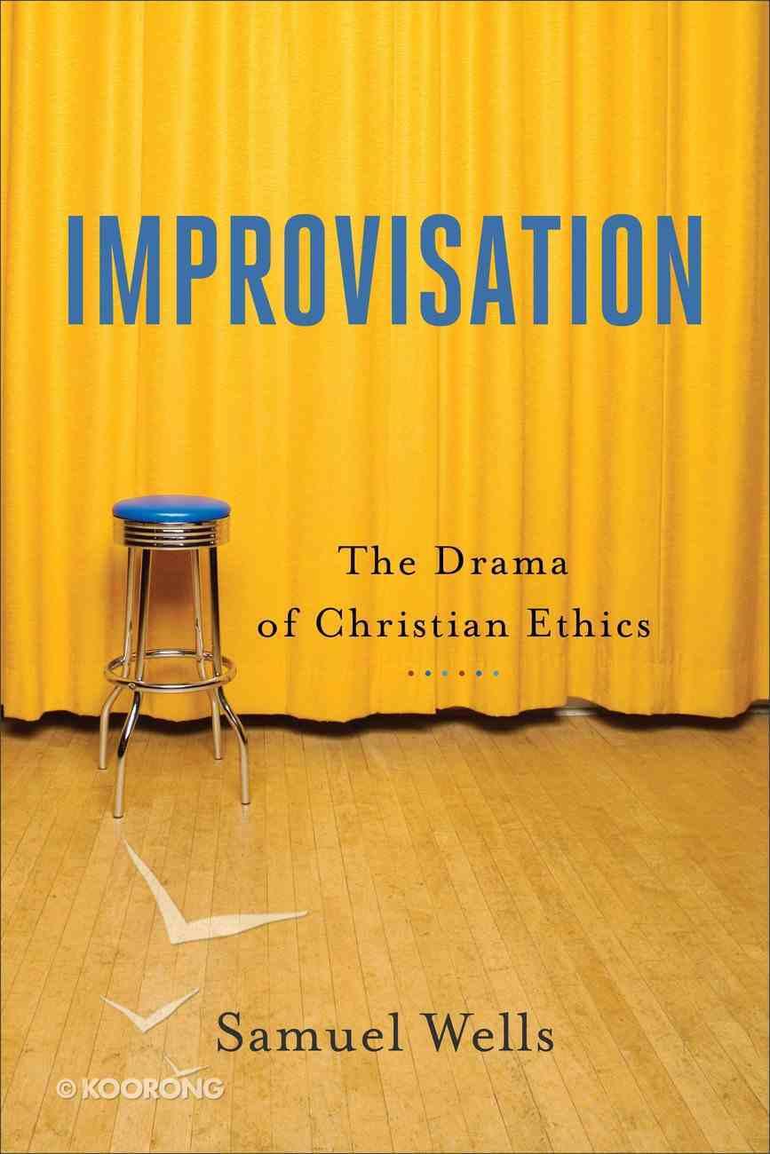 Improvisation: The Drama of Christian Ethics Paperback
