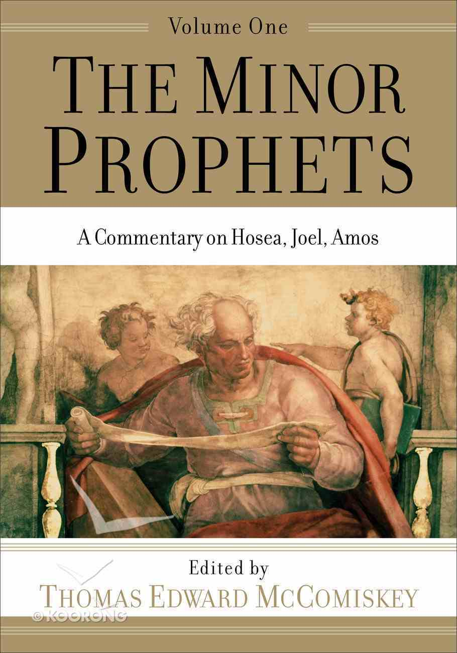 Minor Prophets, the #01: A Commentary on Hosea, Joel, Amos Paperback