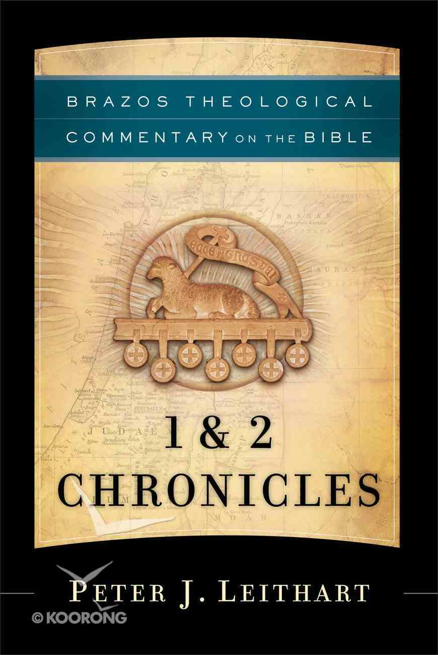 1 & 2 Chronicles (Brazos Theological Commentary On The Bible Series) Hardback