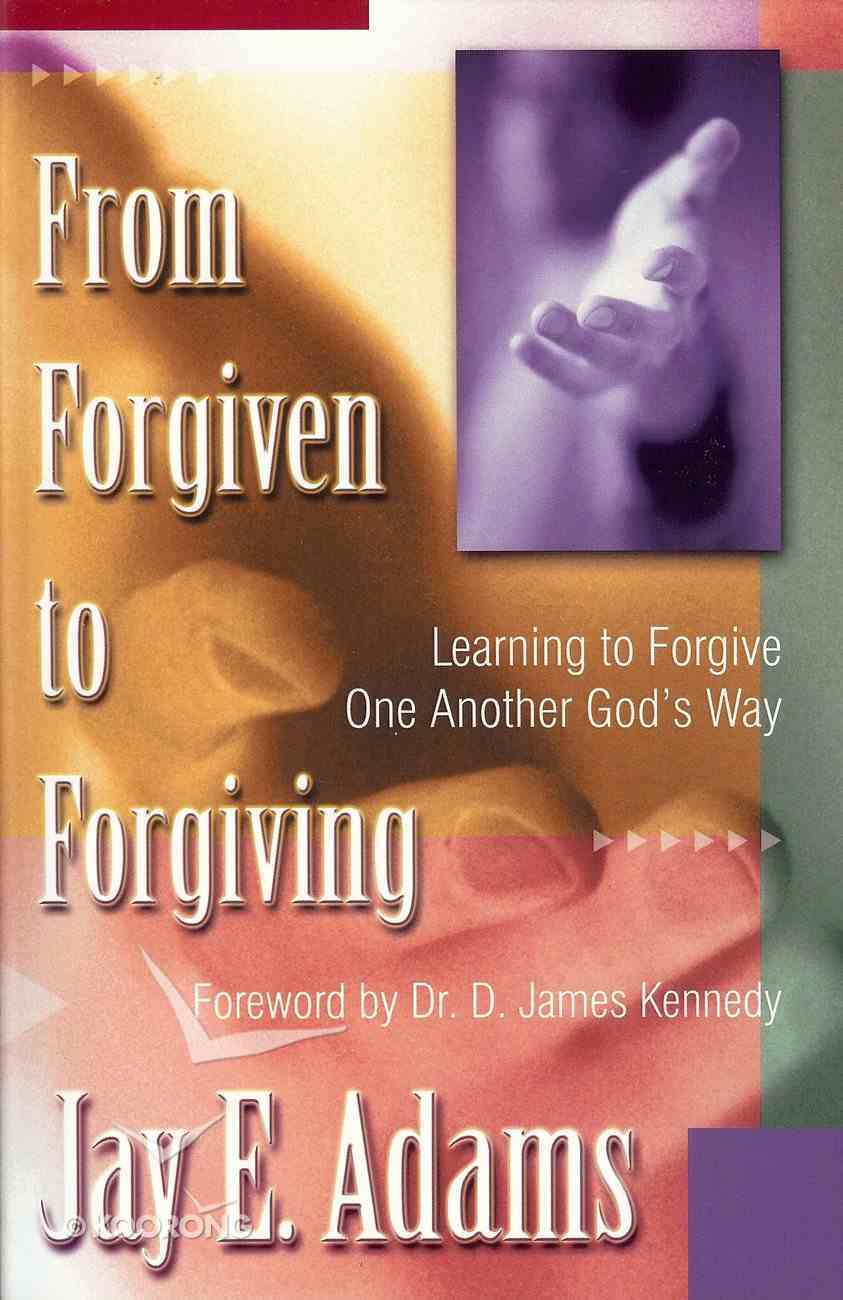 From Forgiven to Forgiving Paperback