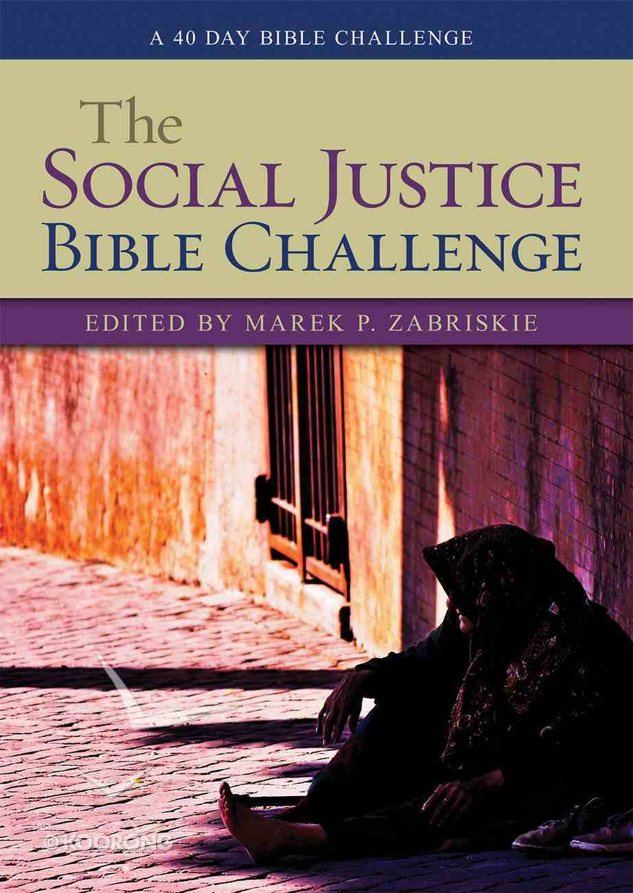 The Social Justice Bible Challenge: A 40 Day Bible Challenge Paperback