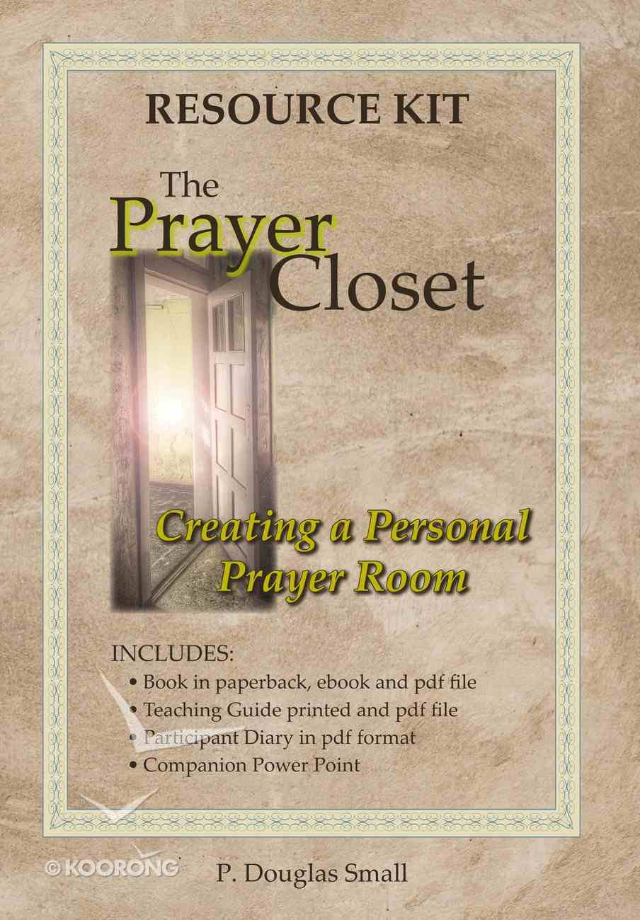 The Prayer Closet: Creating a Personal Prayer Room (Resource Kit) Paperback