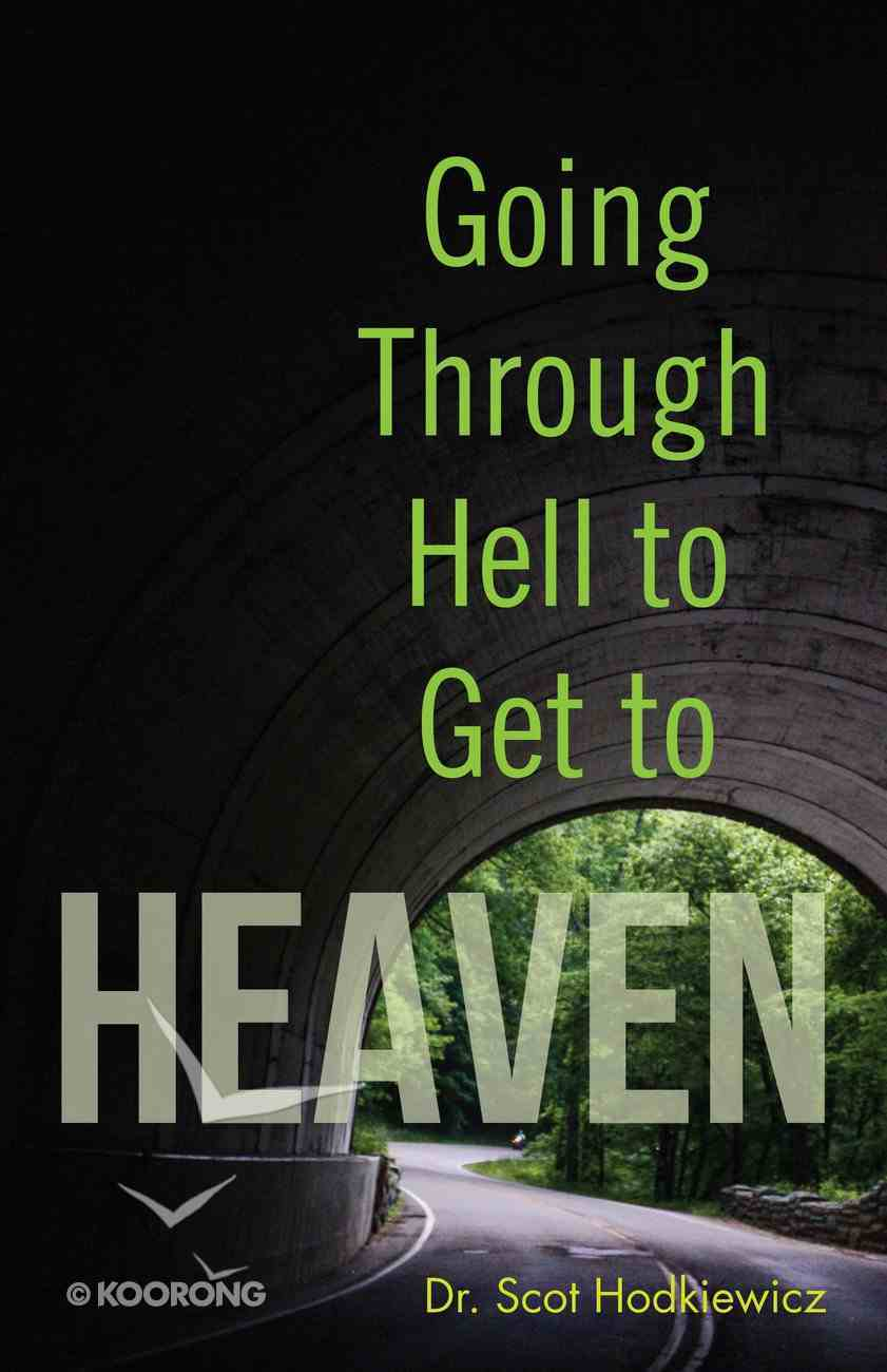 Going Through Hell to Get to Heaven Paperback