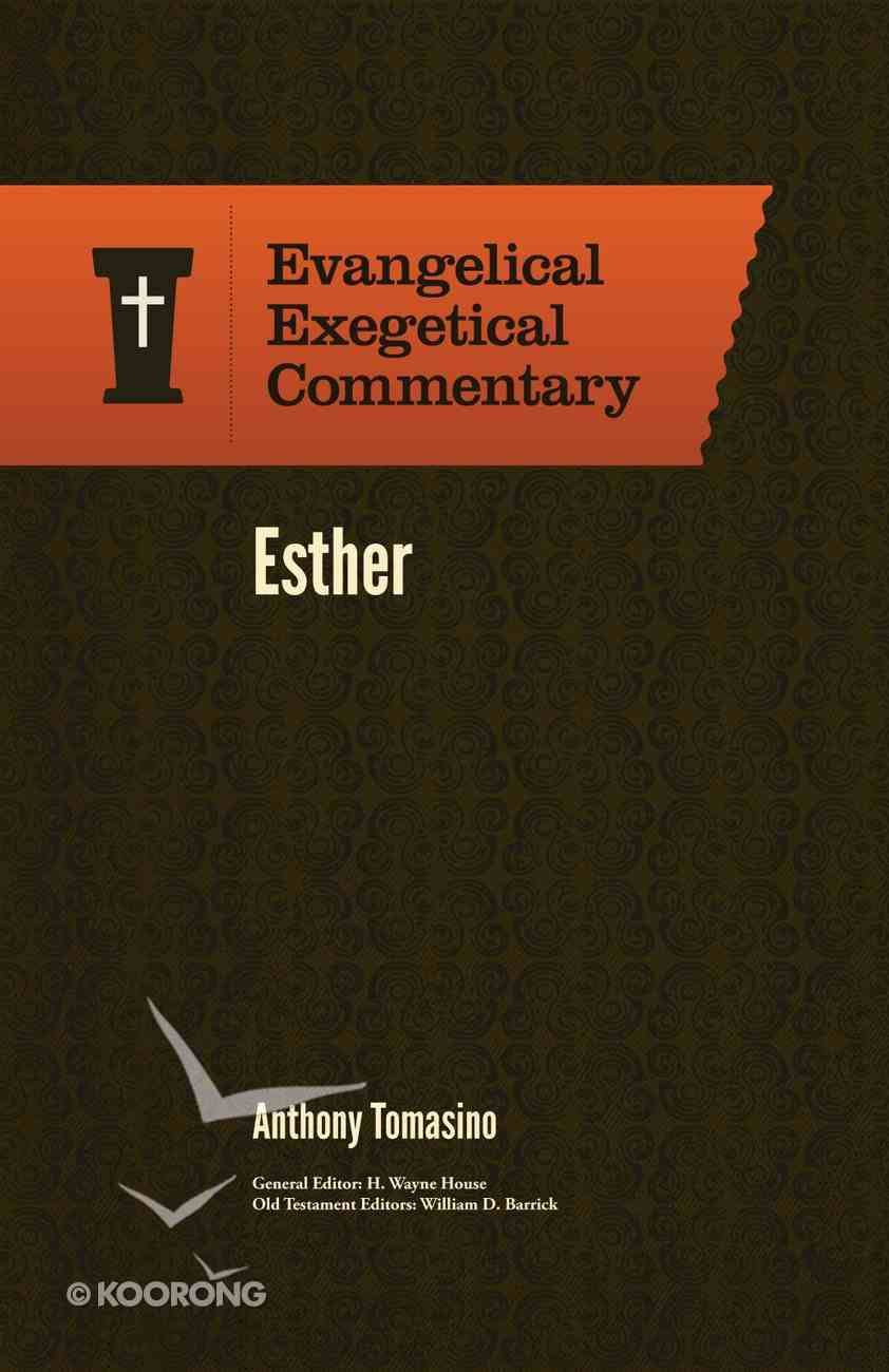 Esther (Evangelical Exegetical Commentary Series) Hardback