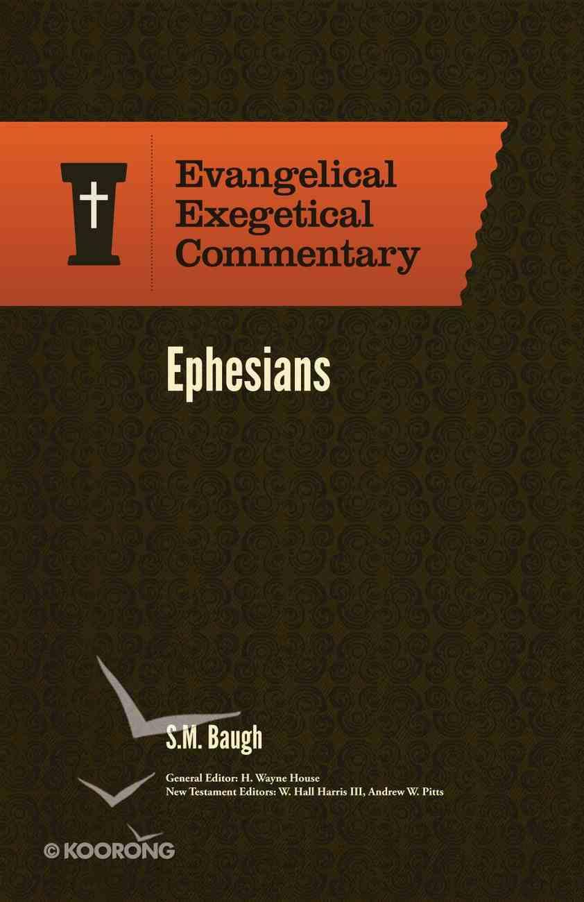 Ephesians (Evangelical Exegetical Commentary Series) Hardback