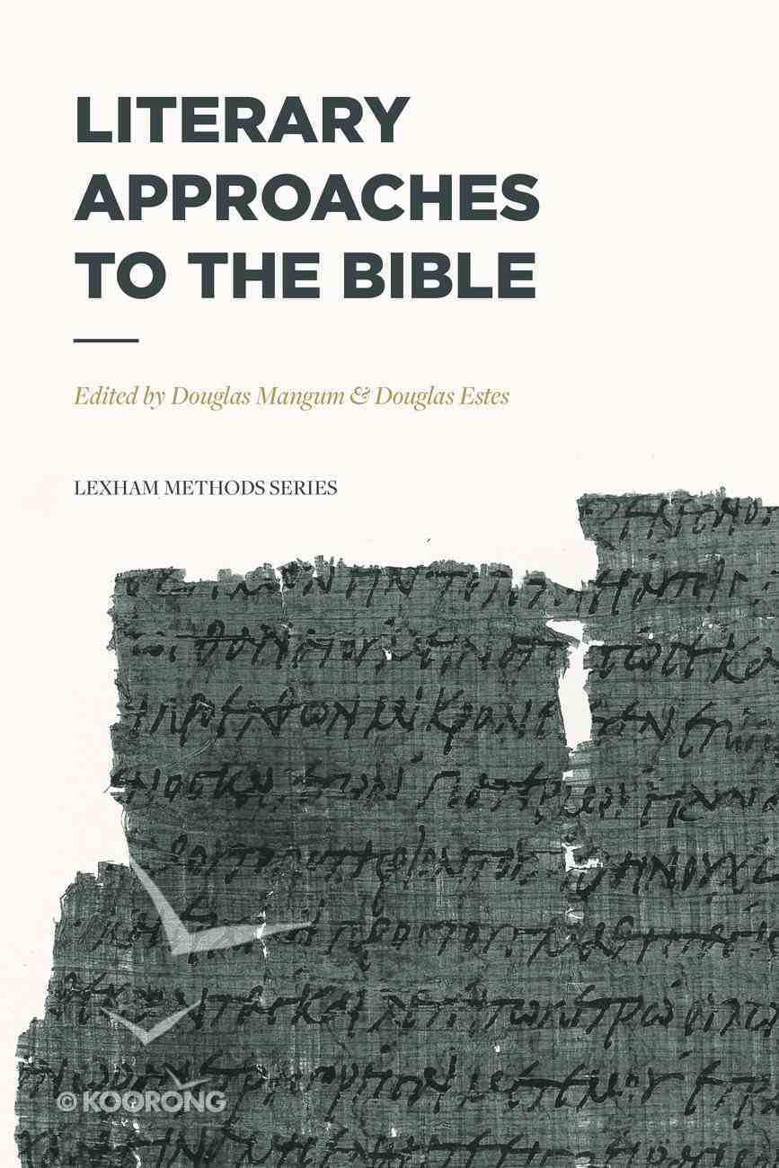 Literary Approaches to the Bible (Lexham Methods Series) Paperback