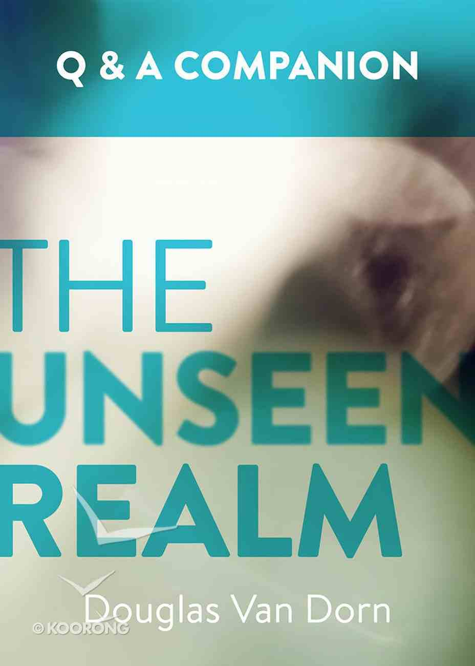 The Unseen Realm: A Question & Answer Companion Paperback