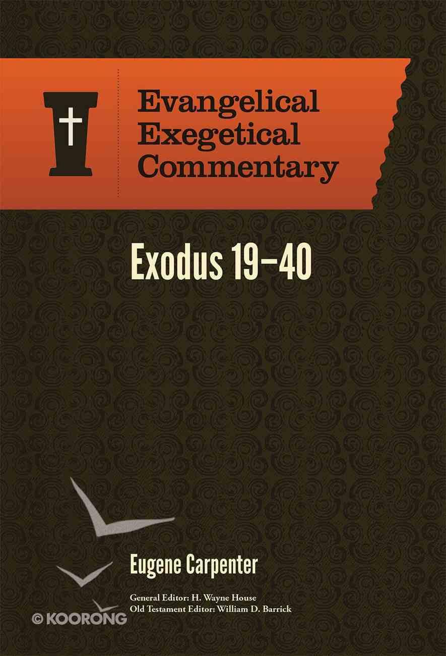 Exodus 19-40 (Evangelical Exegetical Commentary Series) Hardback