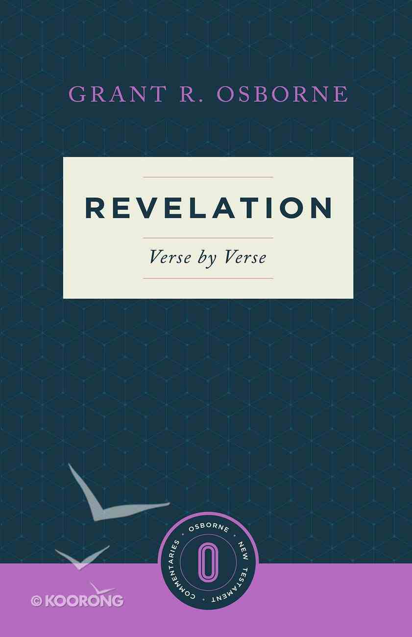 Revelation Verse By Verse (Osborne New Testament Commentaries Series) Paperback