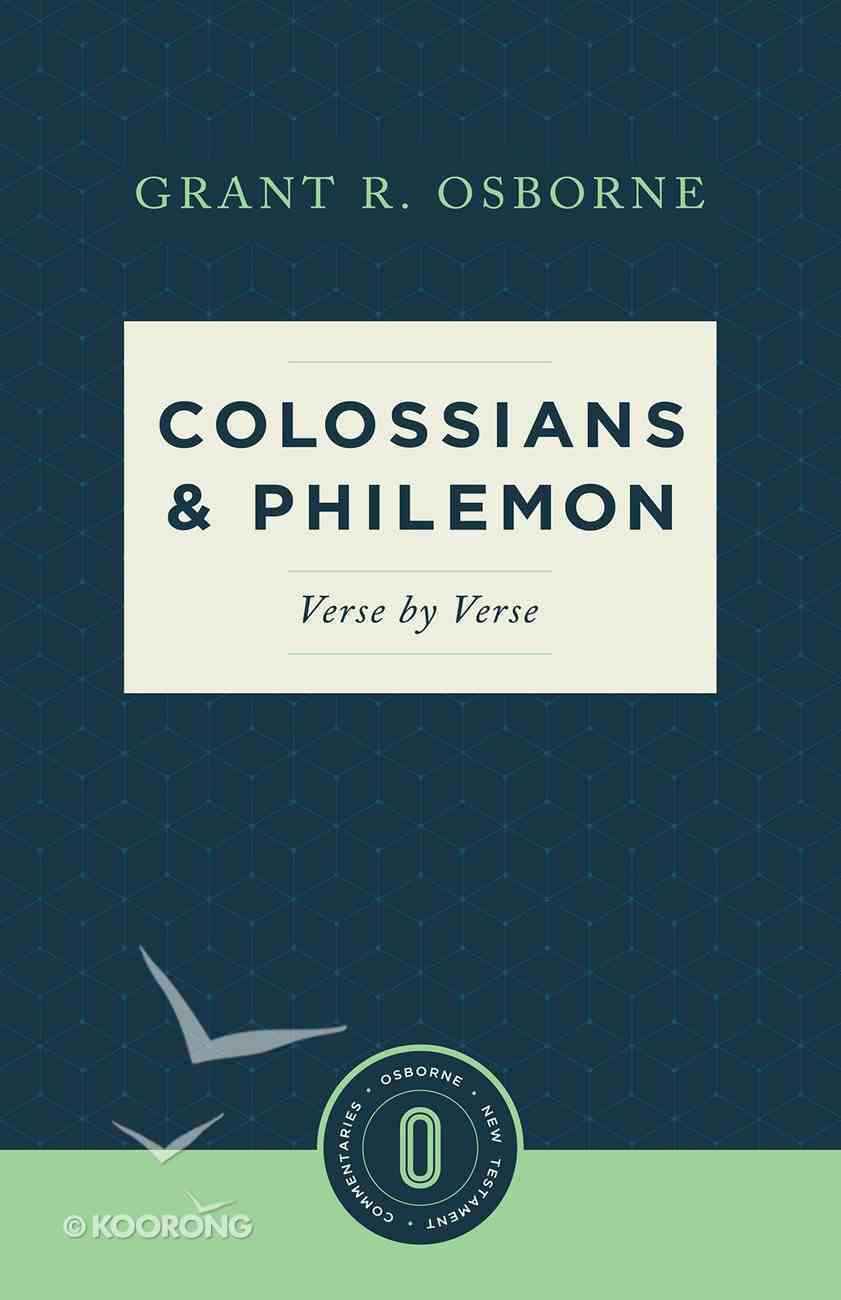 Colossians and Philemon Verse By Verse (Osborne New Testament Commentaries Series) Paperback