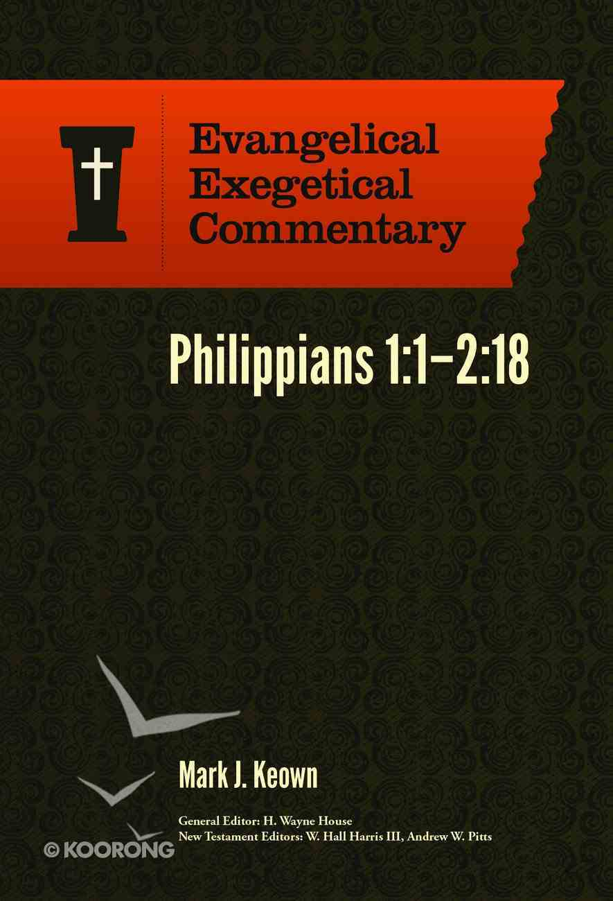 Philippians 1: 1-2 18 (Evangelical Exegetical Commentary Series) Hardback
