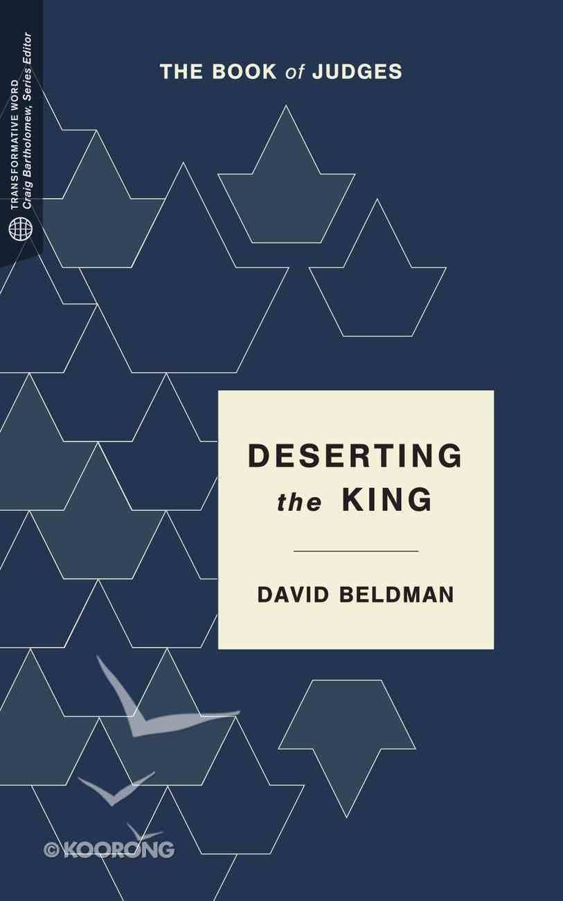 Deserting the Crown: The Book of Judges Paperback