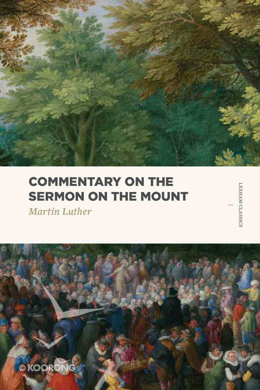 Commentary on the Sermon on the Mount (Lexham Classics Series) Paperback