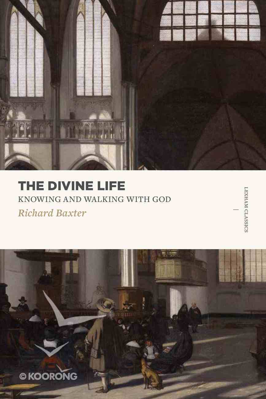 Divine Life, The: Knowing and Walking With God (Lexham Classics Series) Paperback