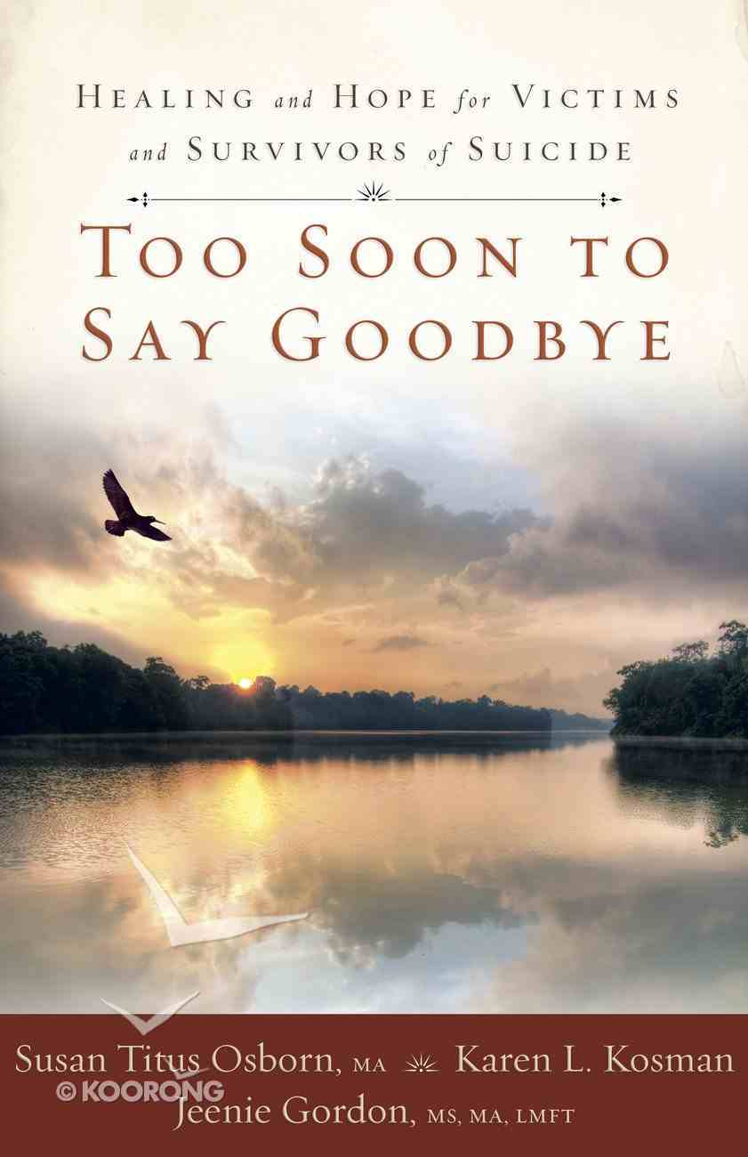 Too Soon to Say Goodbye Paperback
