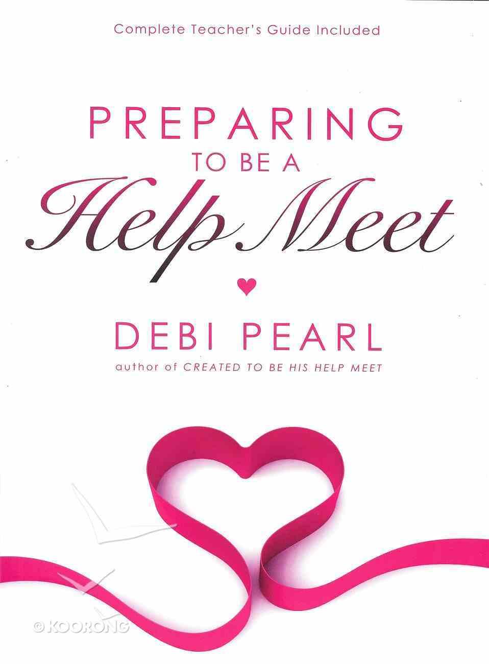 Preparing to Be a Help Meet Paperback
