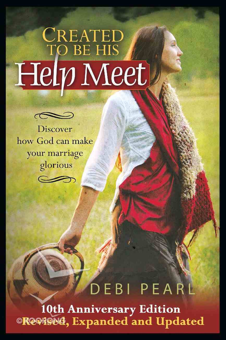 Created to Be His Help Meet (10th Anniversary Edition) Paperback