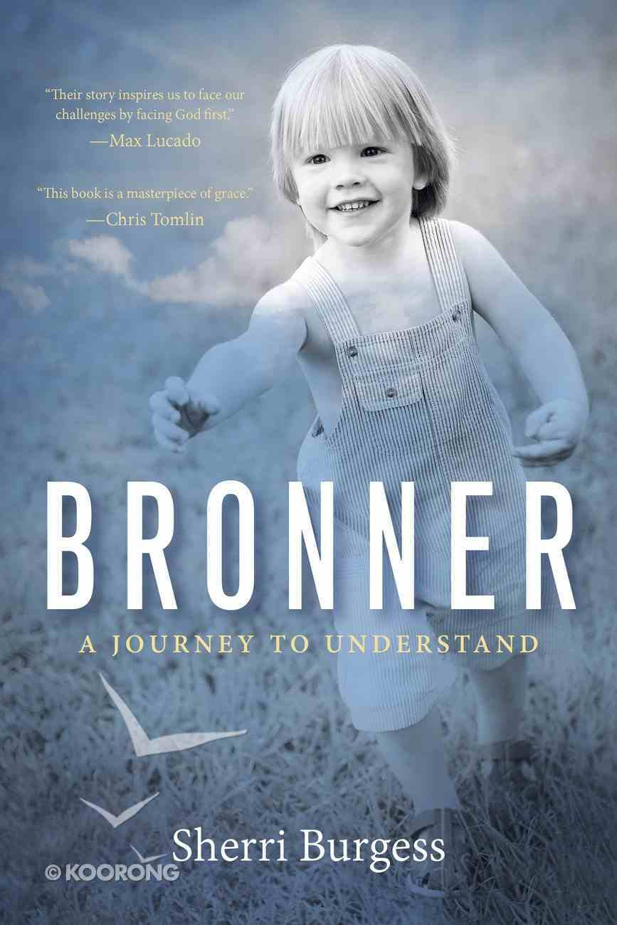 Bronner: A Journey to Understand Paperback