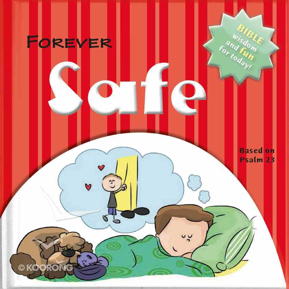 Forever Safe: Bible Wisdom and Fun For Today! Hardback