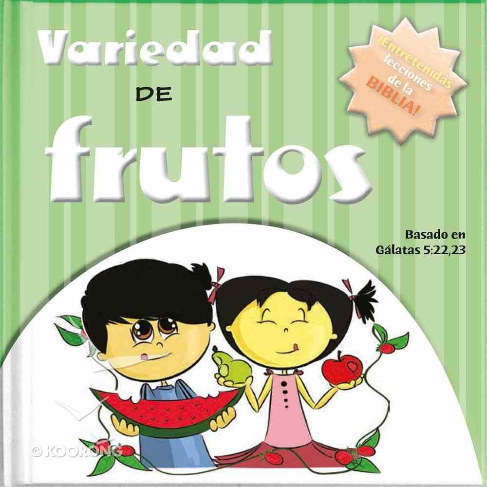 Veriedad De Frutos: Sabidura De La Biblia Y Diversin Para Hoy! Board Book