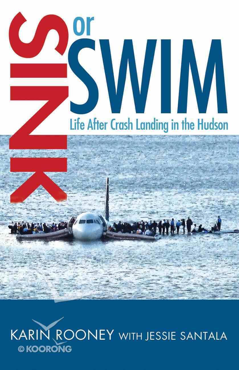 Sink Or Swim: Life After Crash Landing in the Hudson Paperback