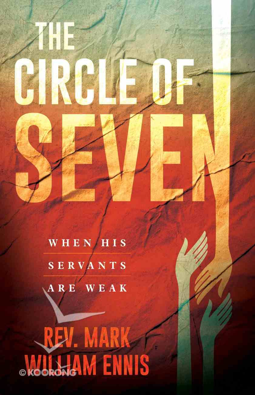 The Circle of Seven: When His Servants Are Weak Paperback