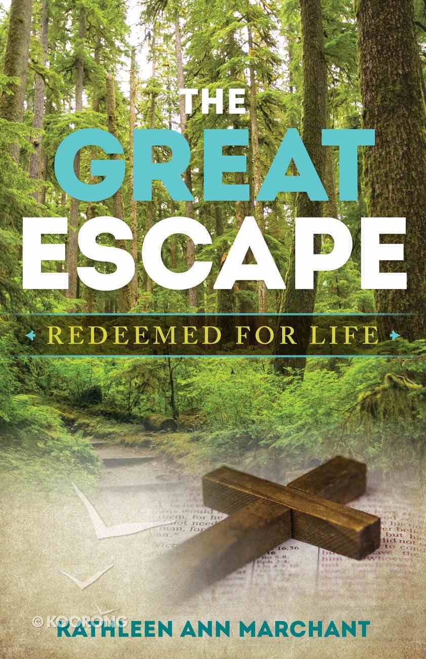 The Great Escape: Redeemed For Life (8 Week Study) Paperback