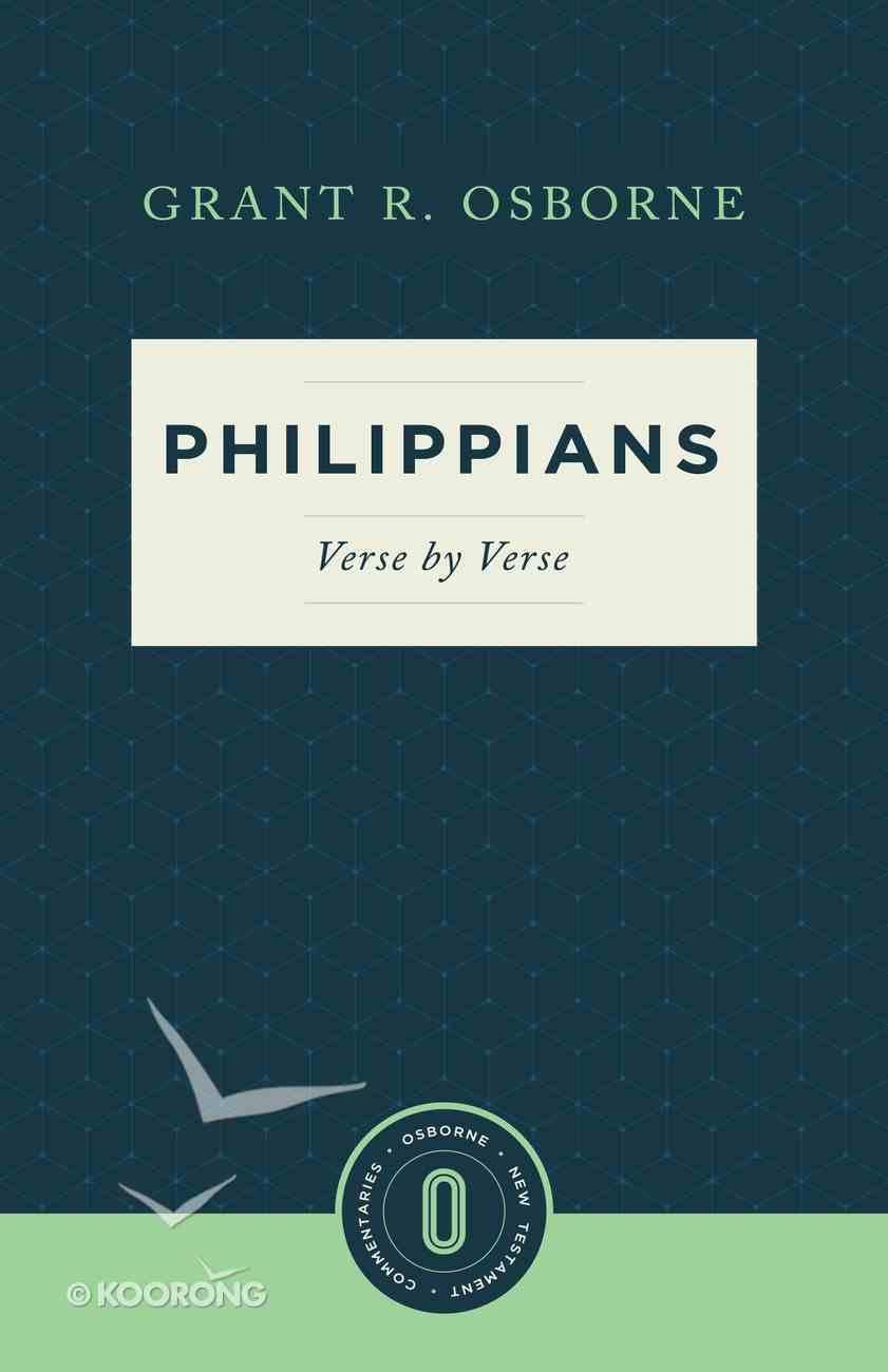 Philippians Verse By Verse (Osborne New Testament Commentaries Series) Paperback