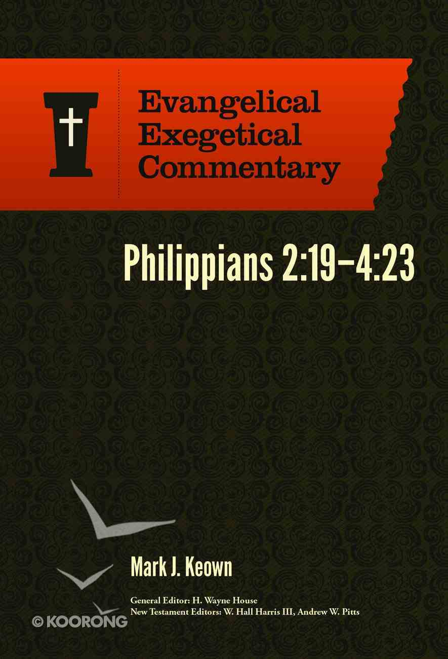 Philippians 2: 19-4 23 (Evangelical Exegetical Commentary Series) Hardback