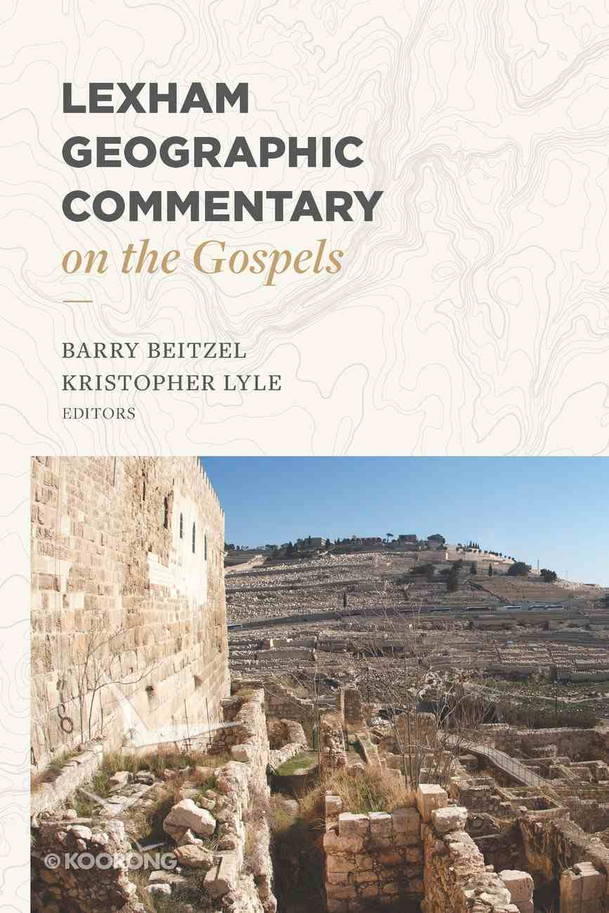 Lexham Geographic Commentary on the Gospels Hardback