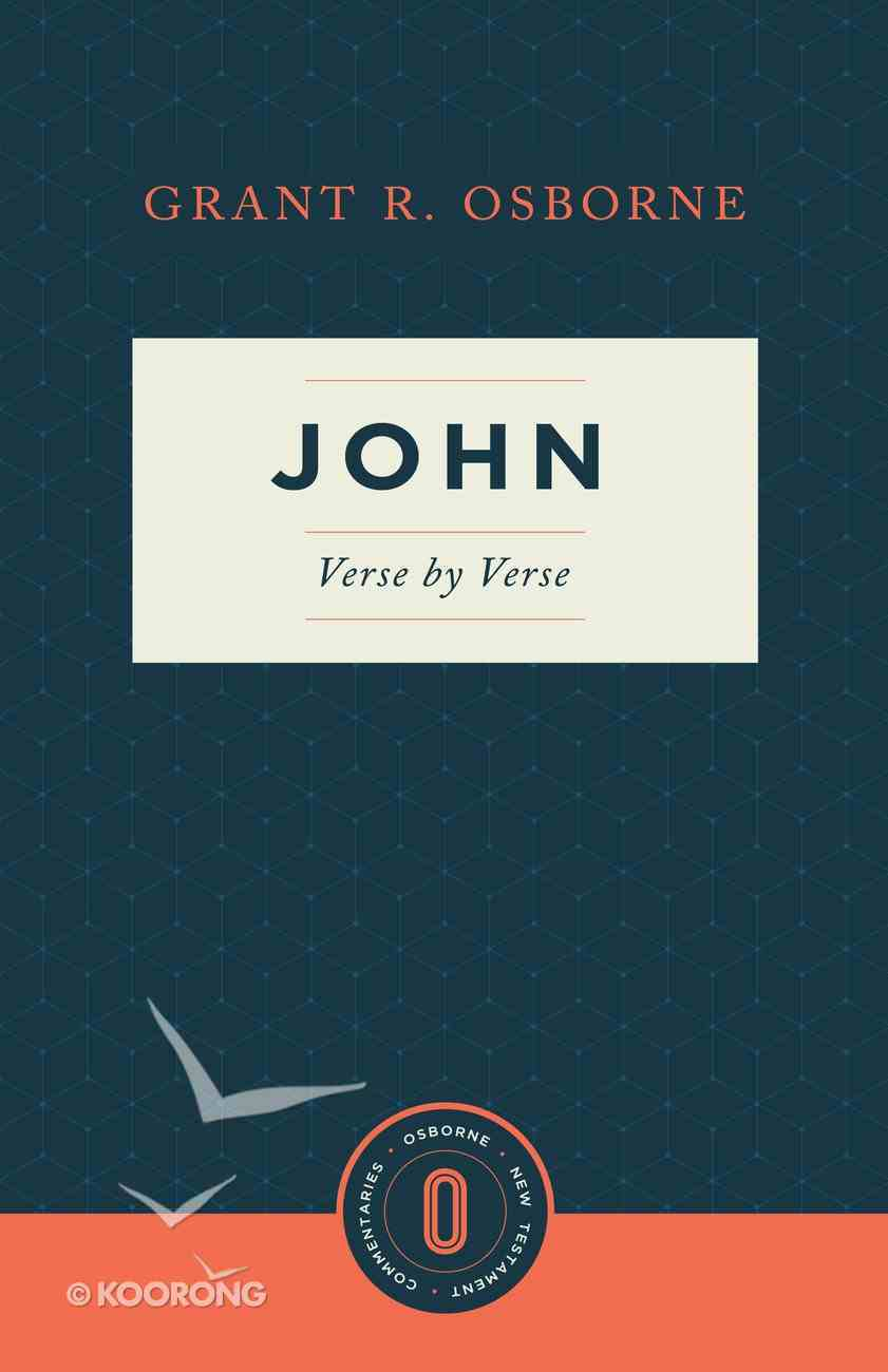 John Verse By Verse (Osborne New Testament Commentaries Series) Paperback