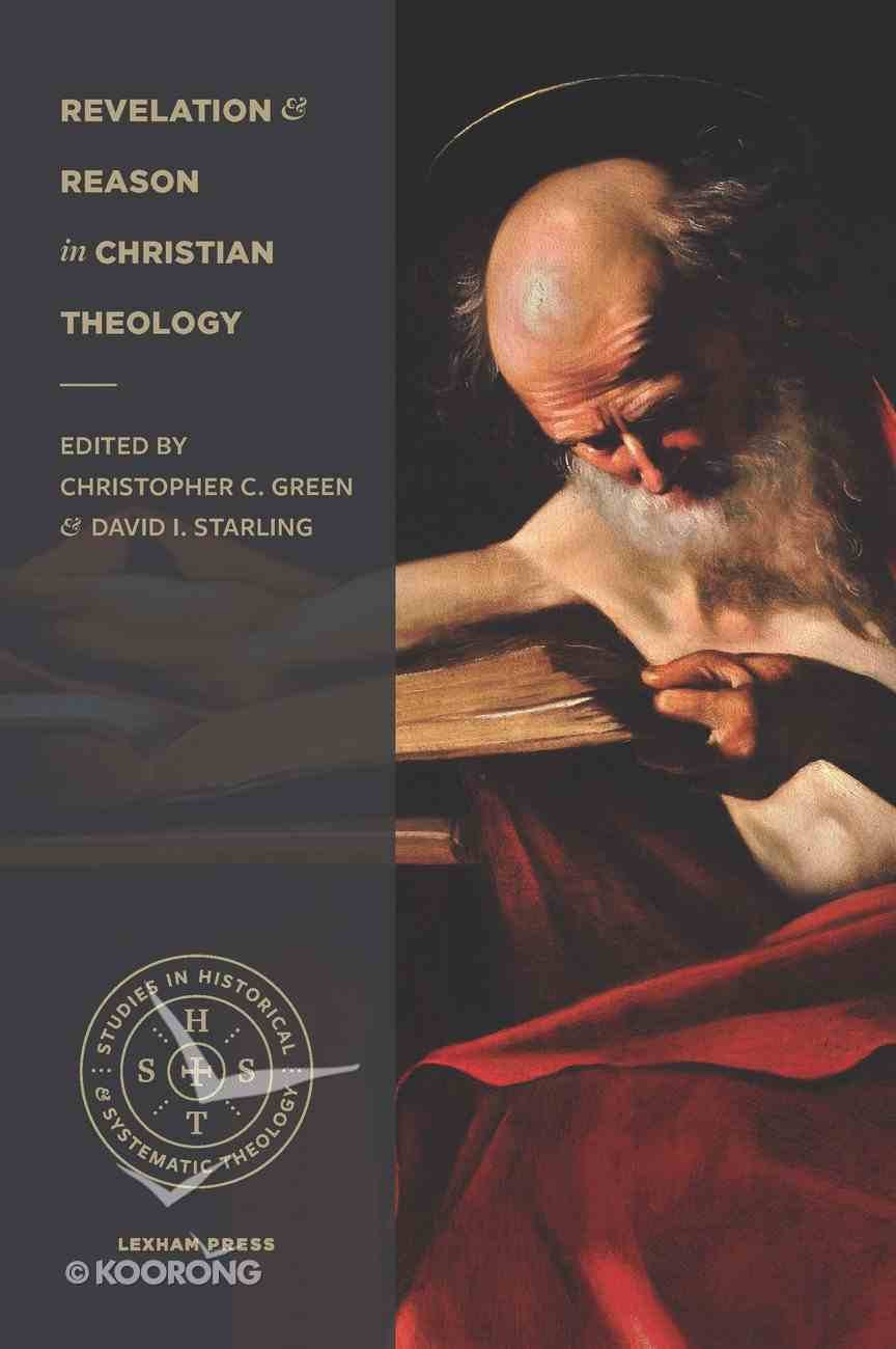Revelation and Reason in Christian Theology Paperback