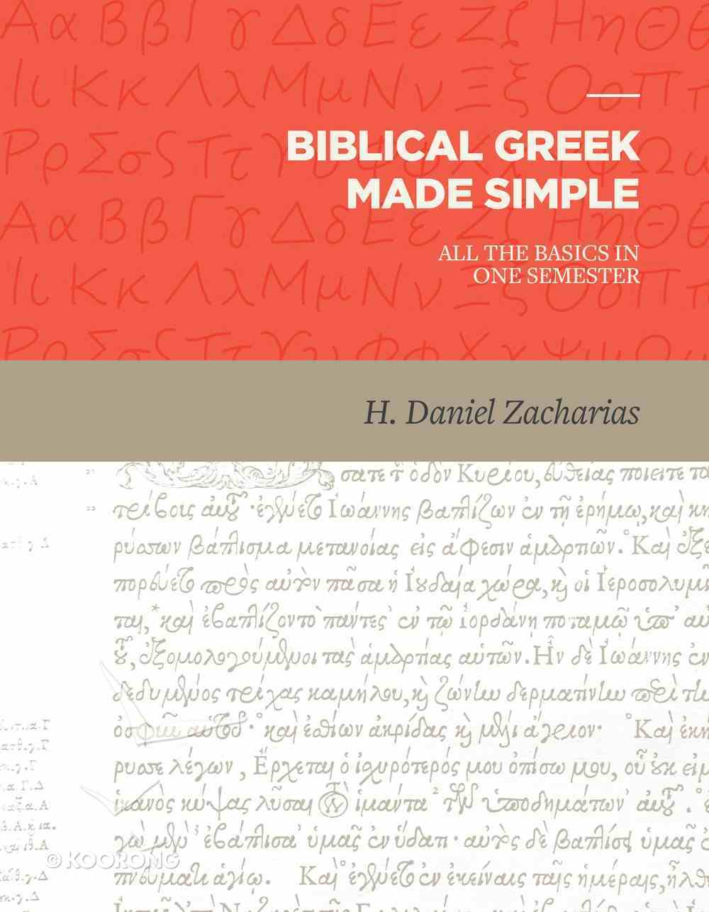 Biblical Greek Made Simple: All the Basics in One Semester Hardback