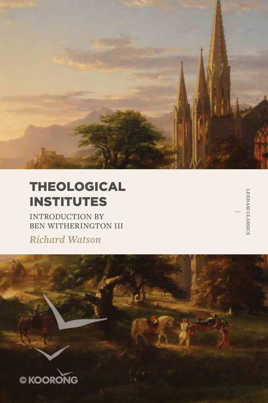 Theological Institutes (2 Volume Set) (Lexham Classics Series) Paperback