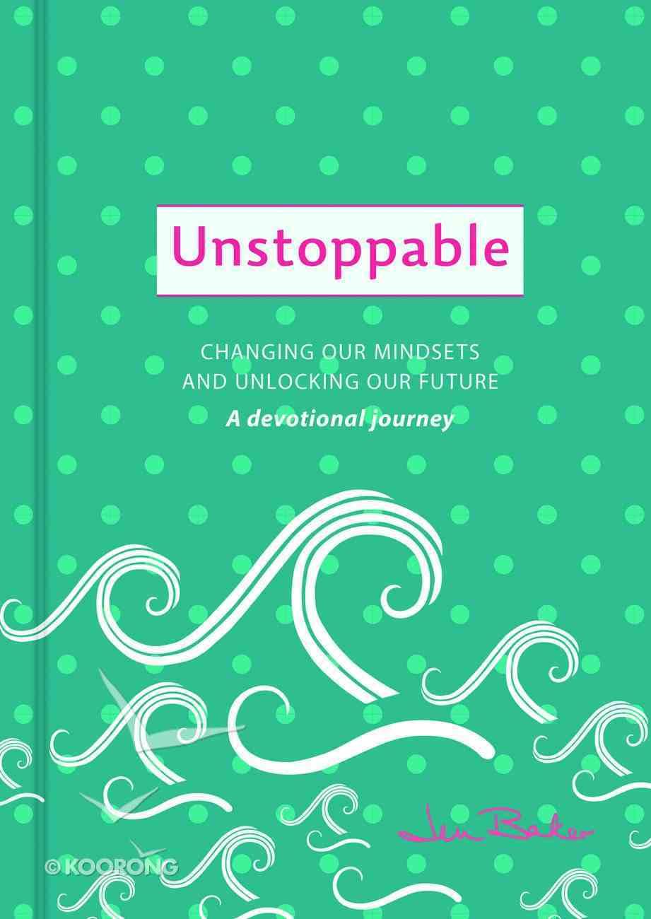 Unstoppable: A Devotional Journey Hardback