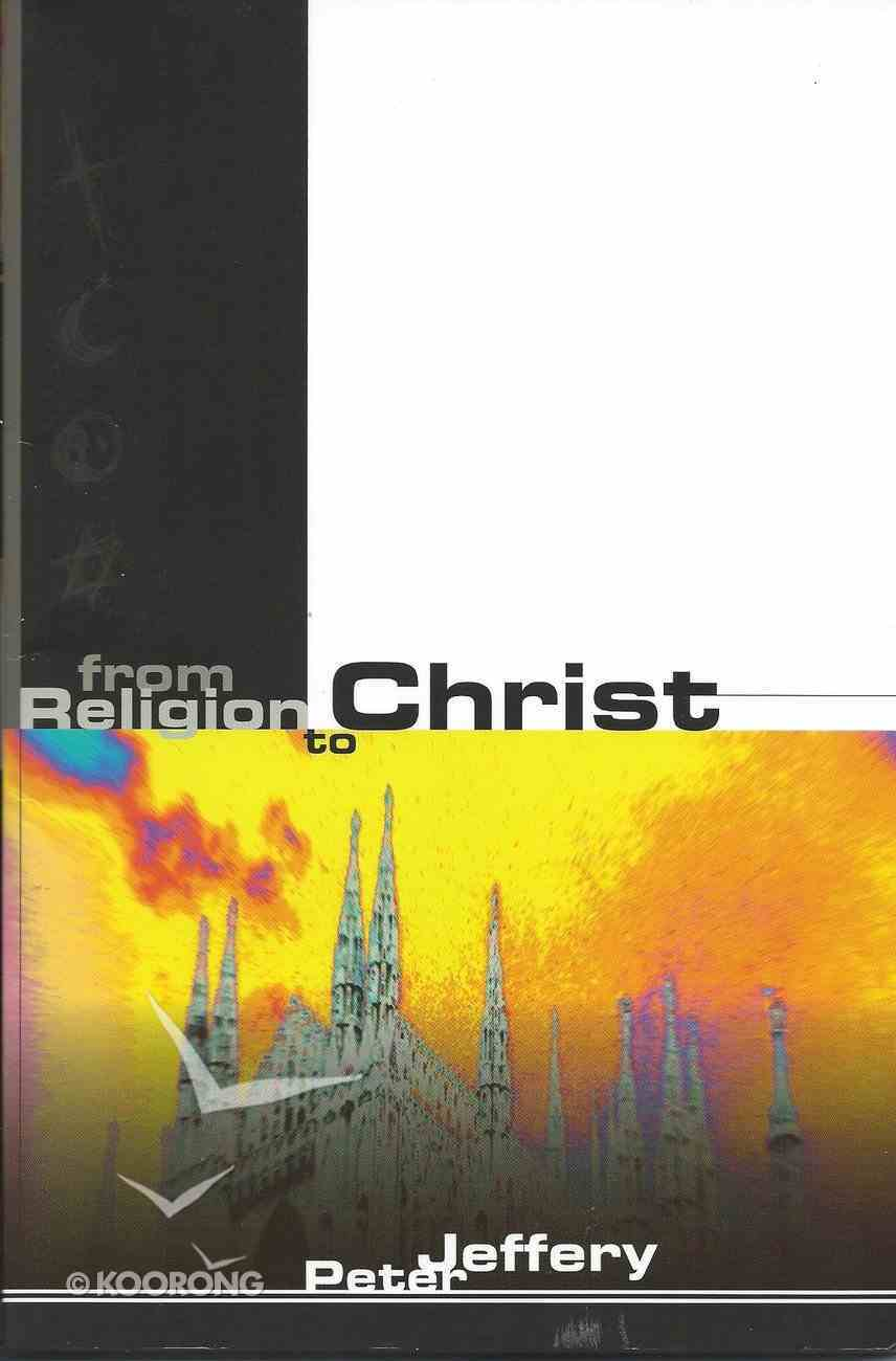 From Religion to Christ Paperback