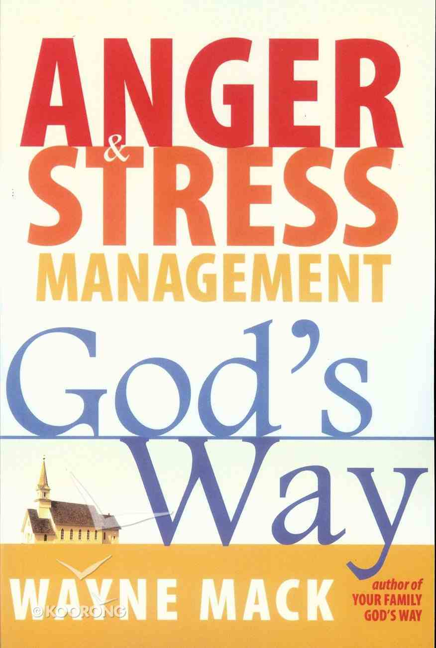 Anger and Stress Management God's Way Paperback