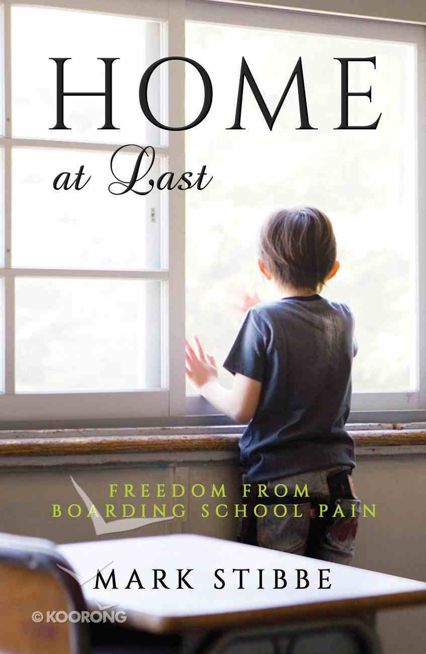 Coming Home At Last: Freedom From Boarding School Pain Paperback