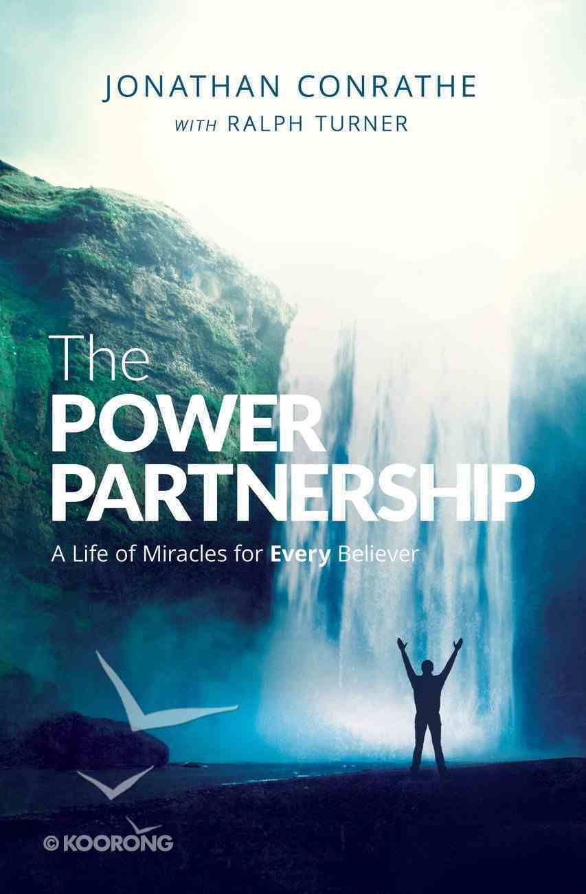The Power Partnership: A Life of Miracles For Every Believer Hardback
