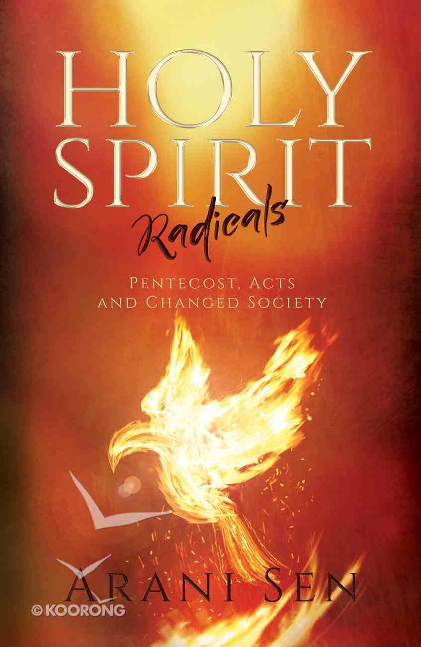 Holy Spirit Radicals: Pentecost, Acts and Changed Society Paperback