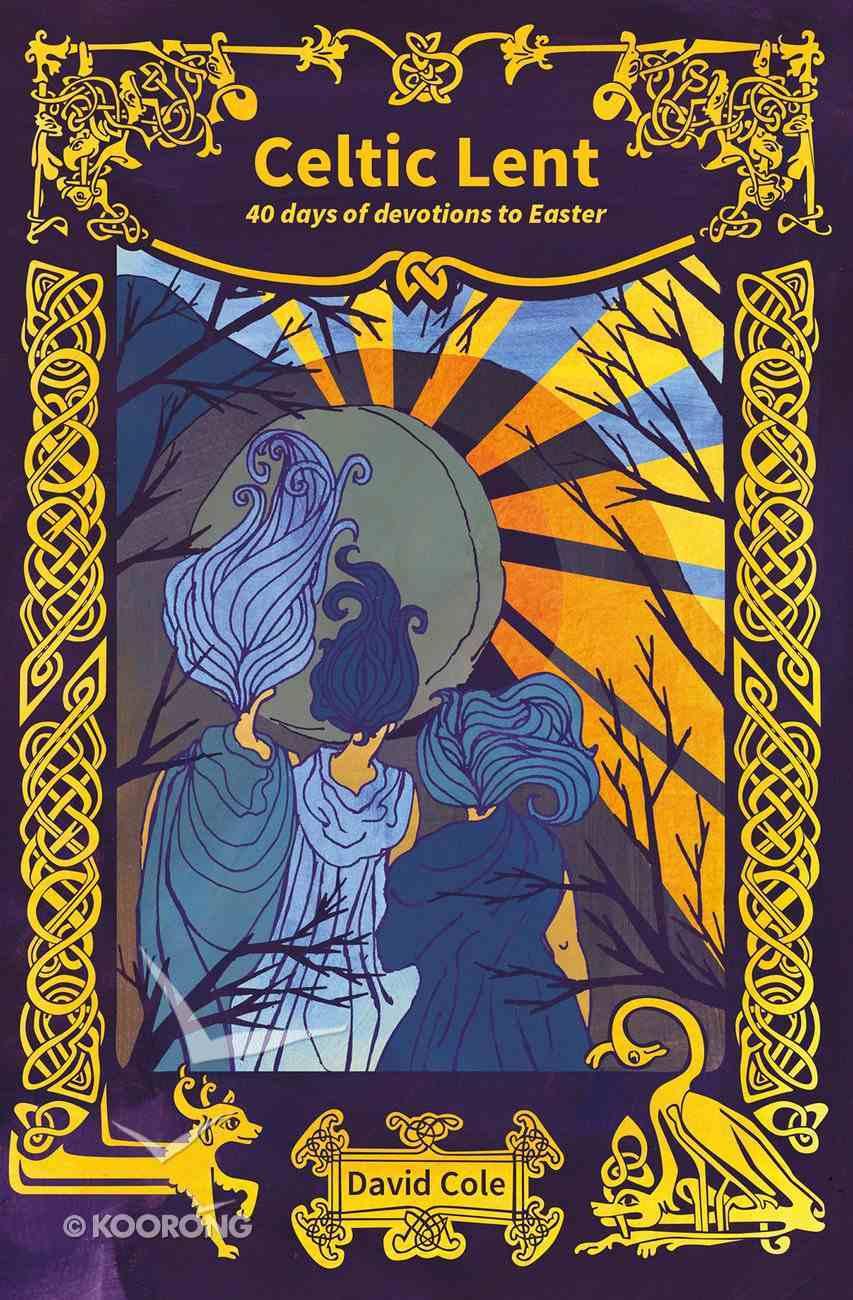 Celtic Lent: 40 Days of Devotions to Easter Paperback