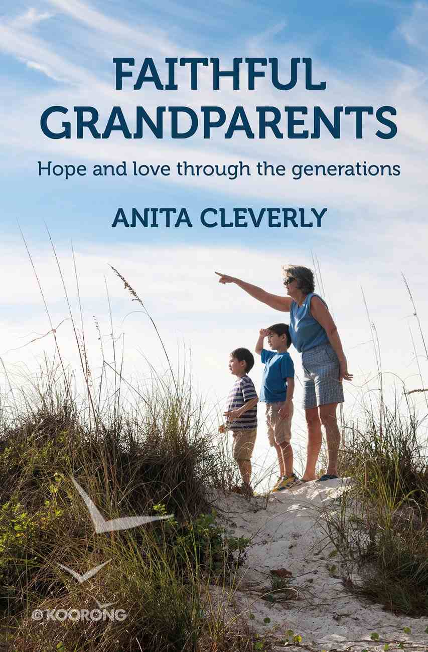 Faithful Grandparents: Hope and Love Through the Generations Paperback