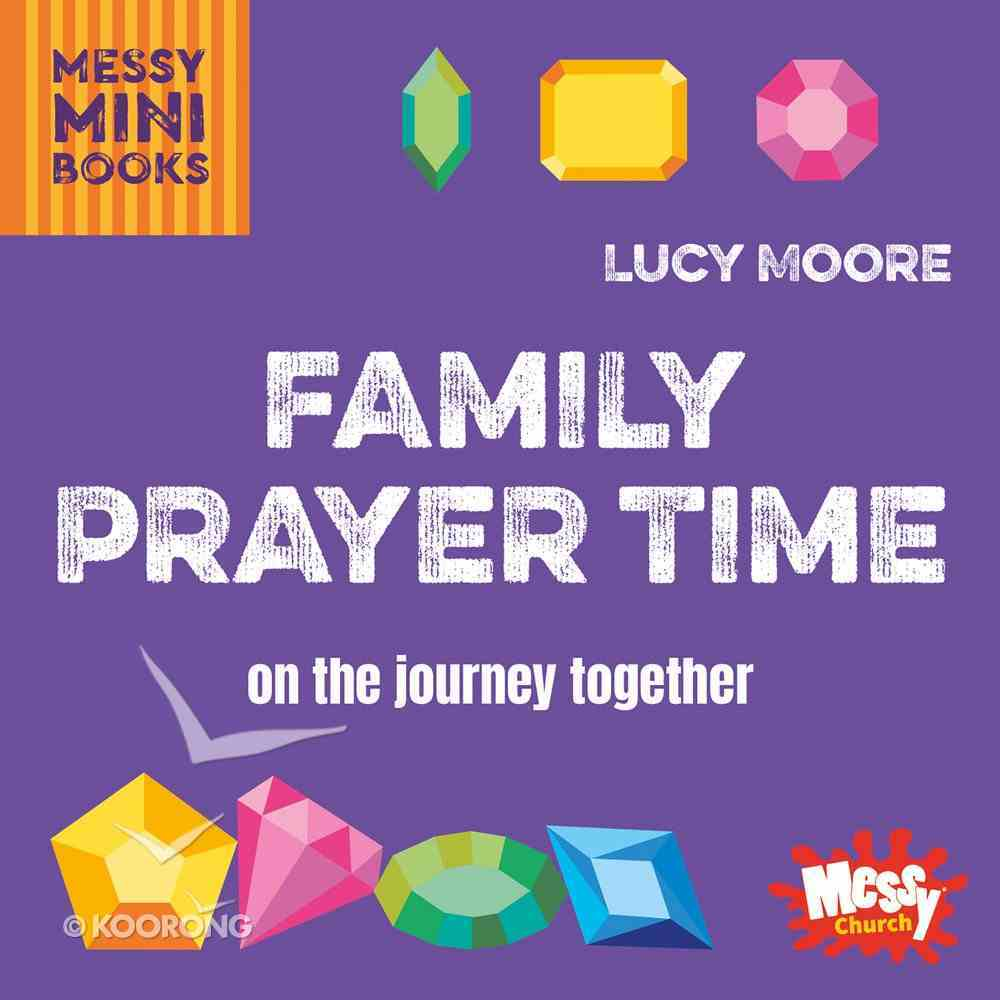 Family Prayer Time: On the Journey Together (Messy Church Series) Paperback