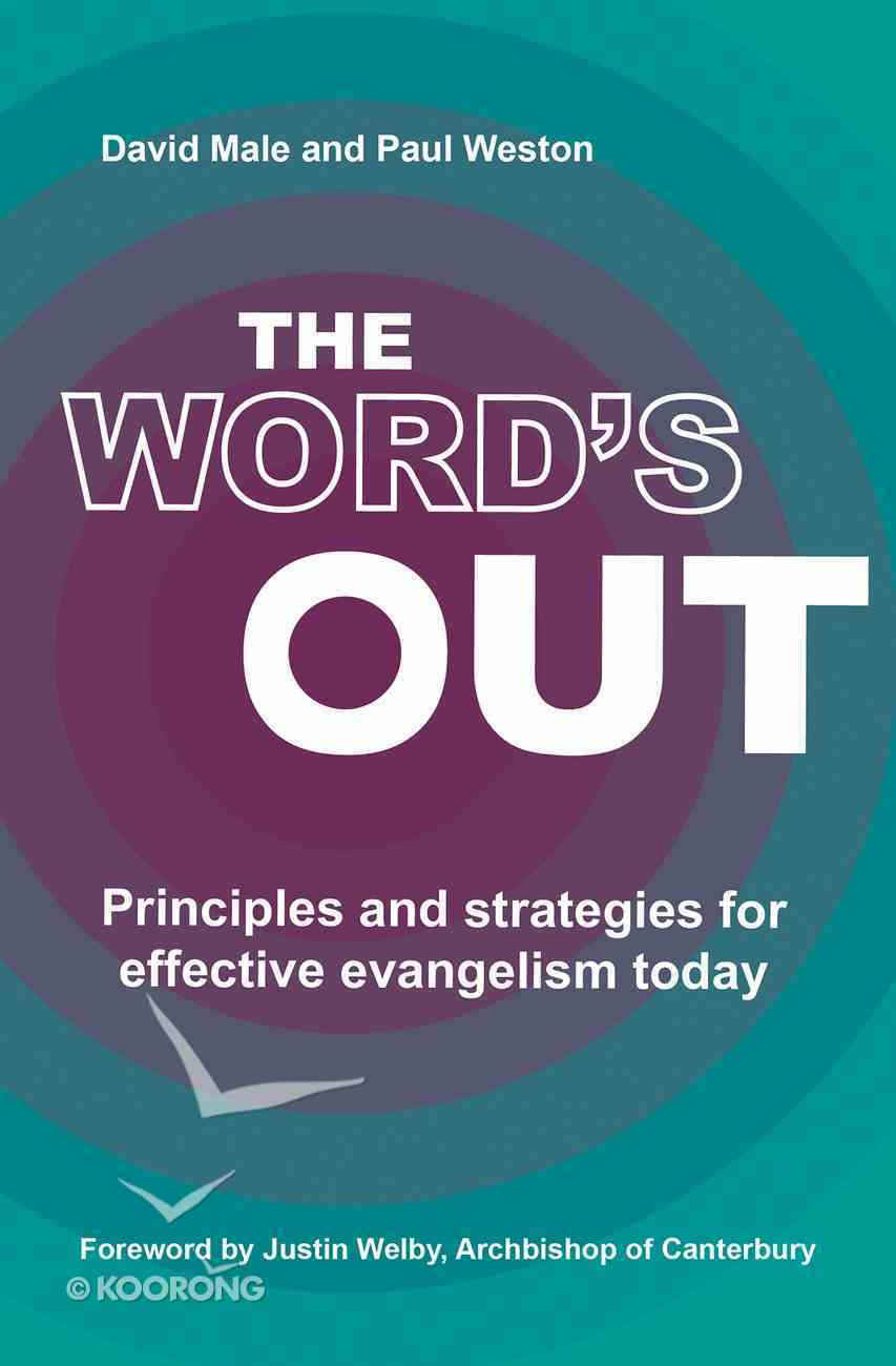 The Word's Out: Principles and Strategies For Effective Evangelism Today Paperback