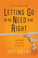 Letting Go Of The Need To Be Right: What's So Wrong With Being Wrong Anyway? image