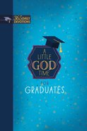 Little God Time For Graduates, A: 365 Daily Devotions image