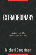 Extraordinary: Living In The Direction Of You image