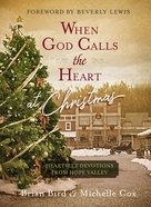 When God Calls The Heart At Christmas: Heartfelt Devotions From Hope Valley image